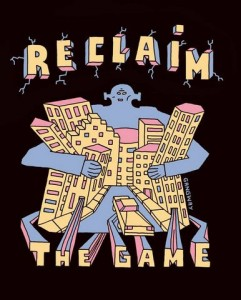 Reclaim the Game
