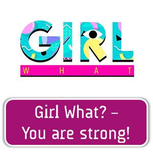 Girl What? Projekt